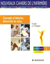 Béatrice Amar et Jean-Philippe Gueguen - Soins infirmiers - Tome 1, Concepts et théories, démarche de soins.