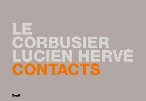 Béatrice Andrieux et Quentin Bajac - Le Corbusier / Lucien Hervé - Contacts.