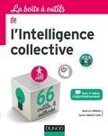 Béatrice Arnaud et Sylvie Caruso Cahn - La boîte à outils de l'Intelligence collective - Avec 4 vidéos d'approfondissement.