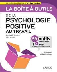 Béatrice Arnaud et Eric Mellet - La boîte à outils de la psychologie positive au travail.