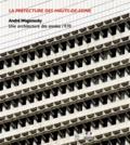 Béatrice Ascoli-Hérold et Gisèle Gaumont - La Préfecture des Hauts-de-Seine - André Wogenscky Une architecture des années 1970.