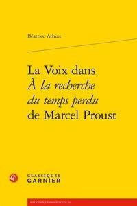 """Béatrice Athias - La voix dans """"A la recherche du temps perdu"""" de Marcel Proust."""