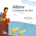 Béatrice Aubert - Albine - La colombe de Noé.