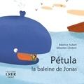 Béatrice Aubert et Sébastien Chebret - Pétula - La baleine de Jonas.