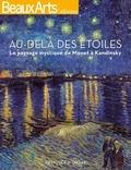 Beatrice Avanzi et Isabelle Morin Loutrel - Au-delà des étoiles - Le paysage mystique de Monet à Kandinsky.