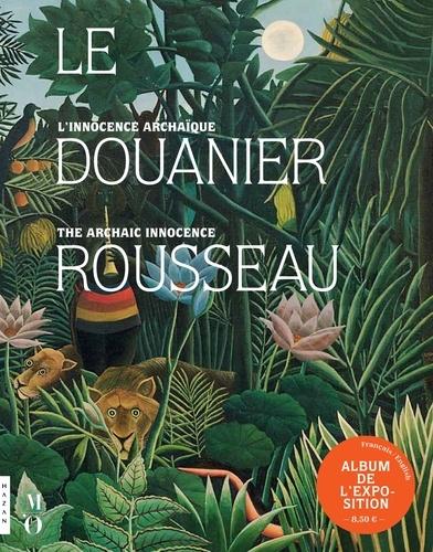 Beatrice Avanzi et Claire Bernardi - Le douanier Rousseau - L'innocence archaïque, album de l'exposition.