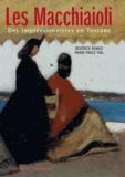 Beatrice Avanzi et Marie-Paule Vial - Les Macchiaoli - Des impressionnistes en Toscane.