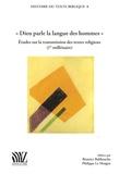 Béatrice Bakhouche et Philippe Le Moigne - Dieu parle la langue des hommes - Etudes sur la transmission des textes religieux (Ier millénaire).