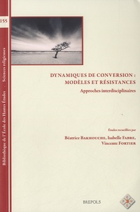 Béatrice Bakhouche et Isabelle Fabre - Dynamiques de conversion : modèles et résistances - Approches interdisciplinaires.