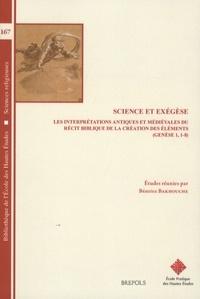 Béatrice Bakhouche - Science et Exégèse - Les interprétations antiques et médiévales du récit biblique de la création des éléments (Genèse 1,1-8).