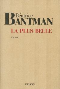 Béatrice Bantman - La Plus Belle.