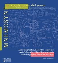 Beatrice Barbalato - Mnemosyne o la costruzione del senso n° 12 – 2019 - Auto/biographie, désordre, entropie Auto/biografia, disordine, entropia Auto/biography, disorder, entropy.