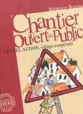 Béatrice Barras - Chantier ouvert au public - Le Viel Audon, village coopératif.