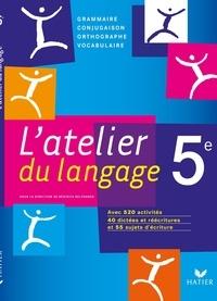 Français 5e Latelier du langage - Grammaire, Conjugaison, Orthographe, Vocabulaire.pdf