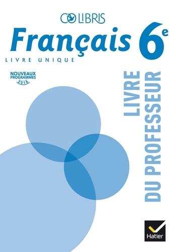 Francais 6e Colibris Livre Du Professeur