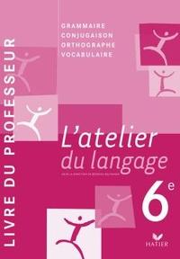 Alixetmika.fr Français 6e L'atelier du langage - Livre du professeur Image