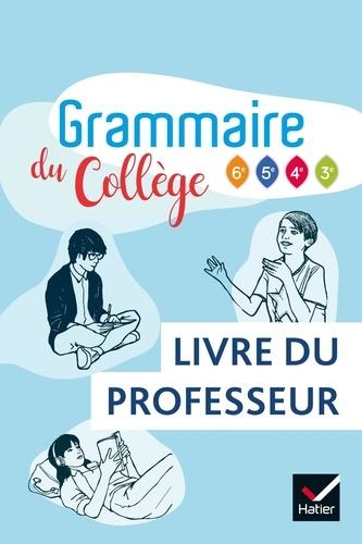 Francais Grammaire Du College 6e 5e 4e 3e Livre Du Professeur Grand Format
