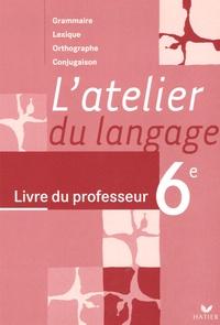 Accentsonline.fr L'atelier du langage 6e - Livre du professeur Grammaire Lexique Orthographe Conjugaison Image