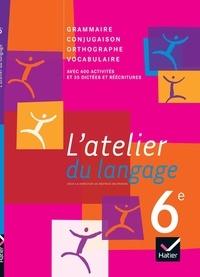 Galabria.be L'atelier du langage 6e - Grammaire, Conjugaison, Orthographe, Vocabulaire Image