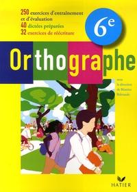 Béatrice Beltrando et Anne de Berranger - Orthographe 6e.