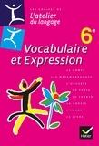 Béatrice Beltrando et Isabelle Giral - Vocabulaire et expression 6e.