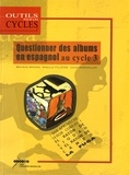 Béatrice Benosa et Mireille Fillâtre - Questionner des albums en espagnol au cycle 3. 1 CD audio