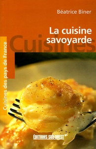 Béatrice Biner - La cuisine savoyarde.