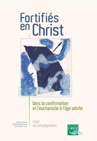 Accentsonline.fr Fortifiés en Christ - Vers la confirmation et l'eucharistie à l'âge adulte, livre accompagnateur Image