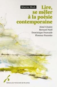 Béatrice Bloch et Aimé Césaire - Lire, se mêler à la poésie contemporaine - Césaire, Noël, Fourcade, Pazzottu.