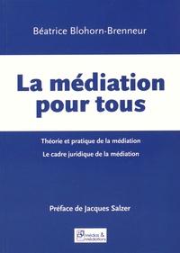 Béatrice Blohorn-Brenneur - La médiation pour tous.