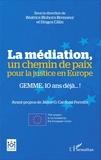 Béatrice Blohorn-Brenneur et Dragos Calin - La médiation, un chemin de paix pour la justice en Europe - GEMME, 10 ans déjà... !.