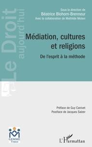 Béatrice Blohorn-Brenneur - Médiation, cultures et religions - De l'esprit à la méthode.
