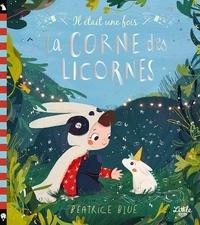 Beatrice Blue - Il était une fois la corne des licornes.