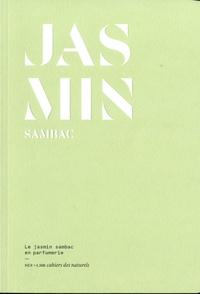 Béatrice Boisserie et Eléonore de Bonneval - Jasmin Sambac - Le jasmin sambac en parfumerie.
