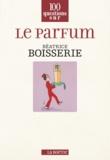 Béatrice Boisserie - Le parfum.