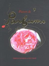 Béatrice Boisserie et Coco Tassel - Plaisirs de parfums - Ou une invitation à sentir autrement.