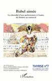 Béatrice Bonhomme et Ghislaine Del Rey - Babel aimée - La choralité d'une performance à l'autre, du théâtre au carnaval.