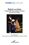 Béatrice Bonhomme et Christine Di Benedetto - Babel revisitée - L'intervalle d'une langue à l'autre, du texte à la scène.