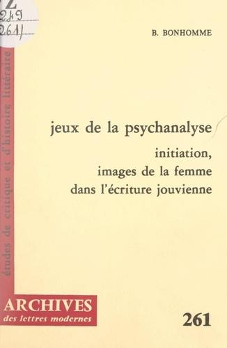 Jeux de la psychanalyse. Initiation, images de la femme dans l'écriture jouvienne