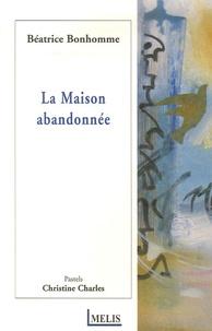 Béatrice Bonhomme et Christine Charles - La Maison abandonnée.