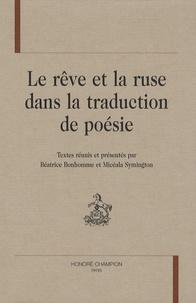 Béatrice Bonhomme - Le rêve et la ruse dans la traduction de poésie.