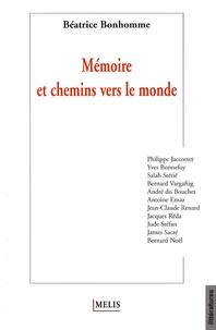 Béatrice Bonhomme et Philippe Jaccottet - Mémoire et chemins vers le monde.