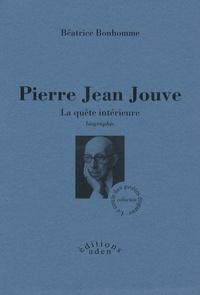 Béatrice Bonhomme - Pierre Jean Jouve - La quête intérieure.
