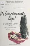Béatrice Bonhomme et  Collectif - Un divertisement royal, d'après Jean Giono - Colloque, Nice, mars 1996.