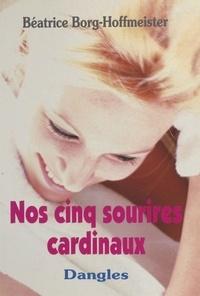 Béatrice Borg-Hoffmeister - Nos cinq sourires cardinaux.