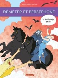 Béatrice Bottet et Emilie Harel - La mythologie en BD  : Déméter et Perséphone.