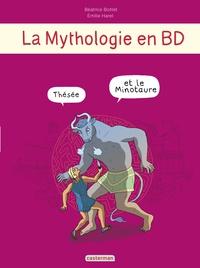 Béatrice Bottet et Emilie Harel - La mythologie en BD  : Thésée et le Minotaure.