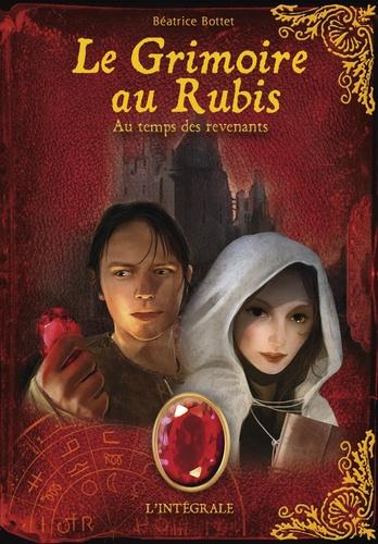 Béatrice Bottet - Le grimoire au rubis cycle 3  : Au temps des revenants - L'intégrale.