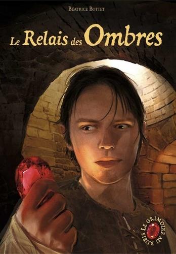 Le grimoire au rubis cycle 3 Tome 3 Le Relais des Ombres