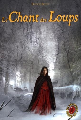 Le Grimoire au rubis Tome 3 Le Chant des Loups